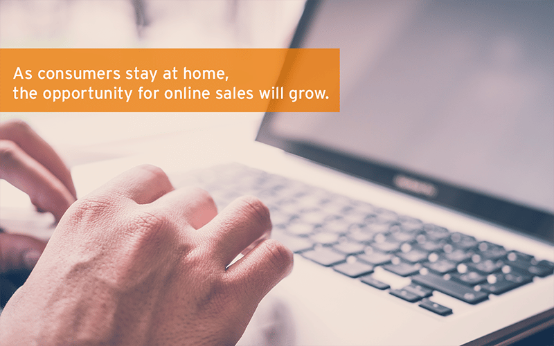 As consumers stay at home amidst the COVID-19 situation, the opportunity for online sales will grow.