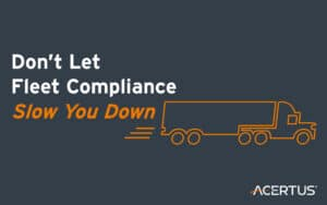 Don't let fleet compliance slow you down
