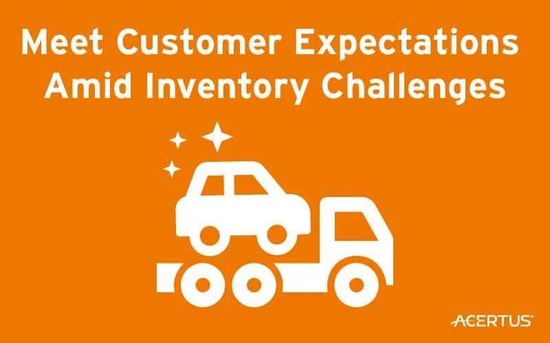 Meet Customer Expectations Amid Inventory Challenges