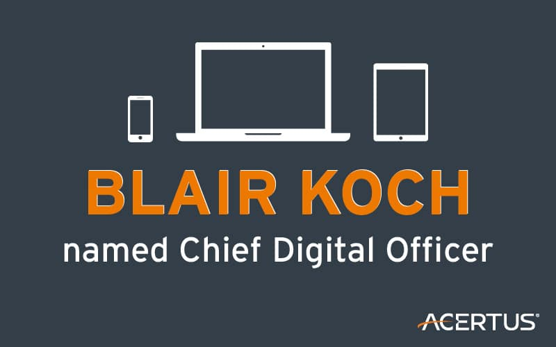 Blair Koch named ACERTUS Digital Officer