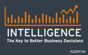 INTELLIGENCE: The Key to Better Business Decisions