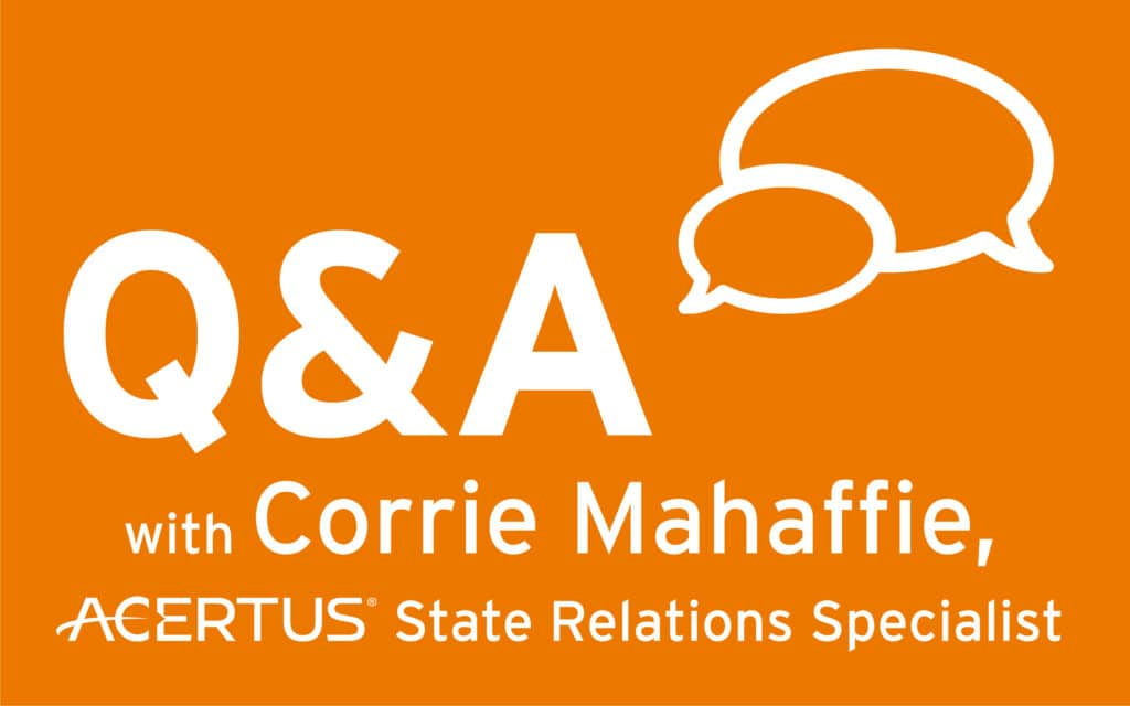 Q&A with Corrie Mahaffie, ACERTUS State Relations Specialist
