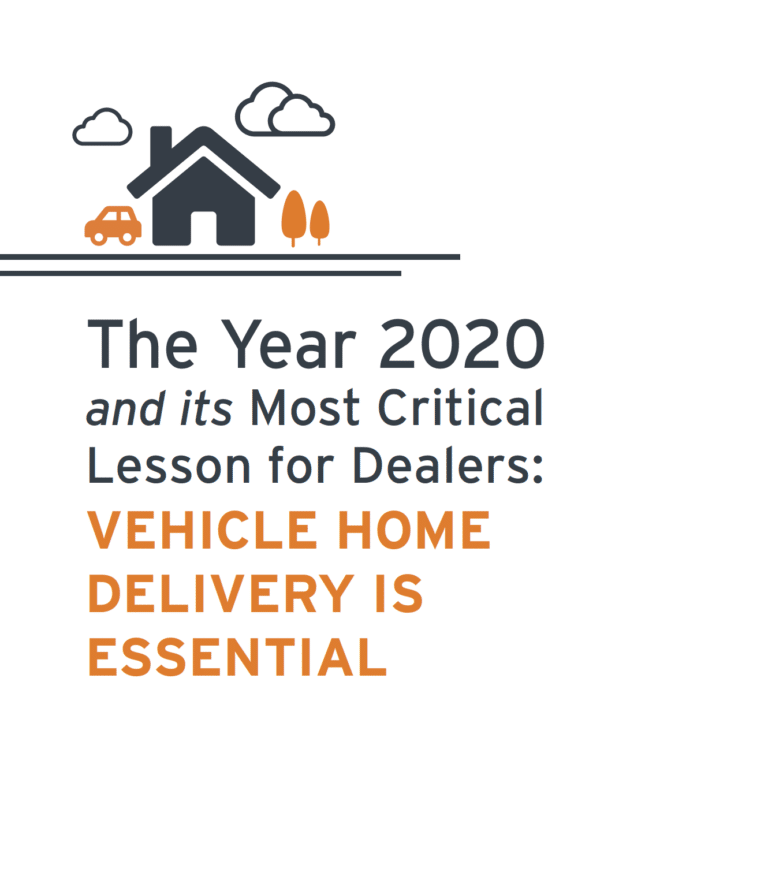 The Year 2020 and its Most Critical Lesson for Dealers: VEHICLE HOME DELIVERY IS ESSENTIAL