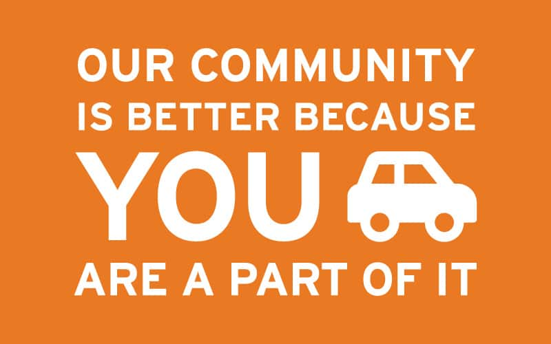 Our Community Is Better Because You Are A Part Of It