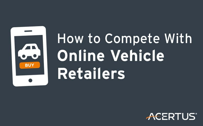 How to Compete With Online Vehicle Retailers