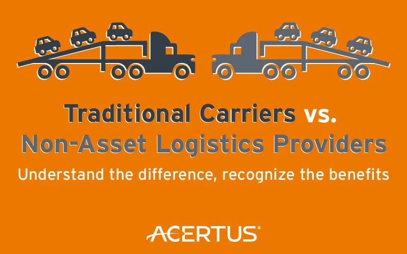 Traditional Carriers vs. Non-Asset Logistics Providers: Understand the difference, recognize the benefits