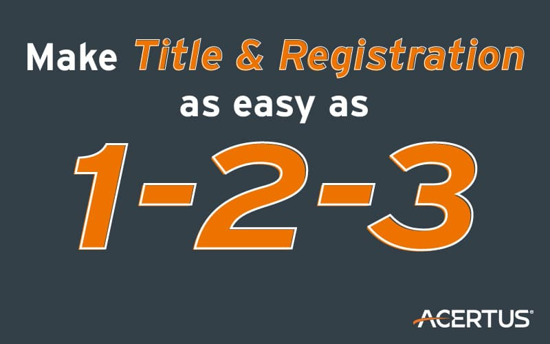 Make Title & Registration as easy as 1-2-3