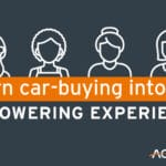 Turn car-buying into an empowering experience