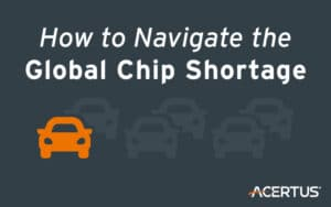 How to Navigate the Global Chip Shortage
