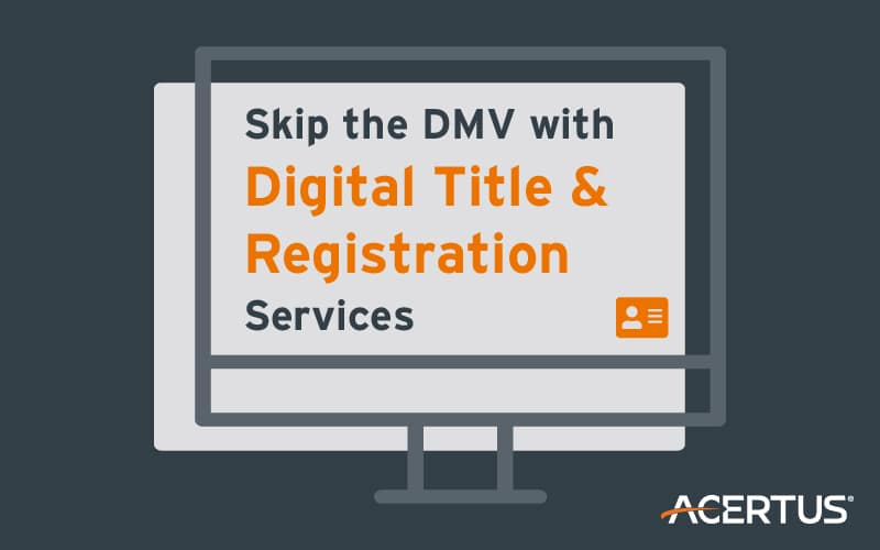 Skip the DMV with Digital Title & Registration Services