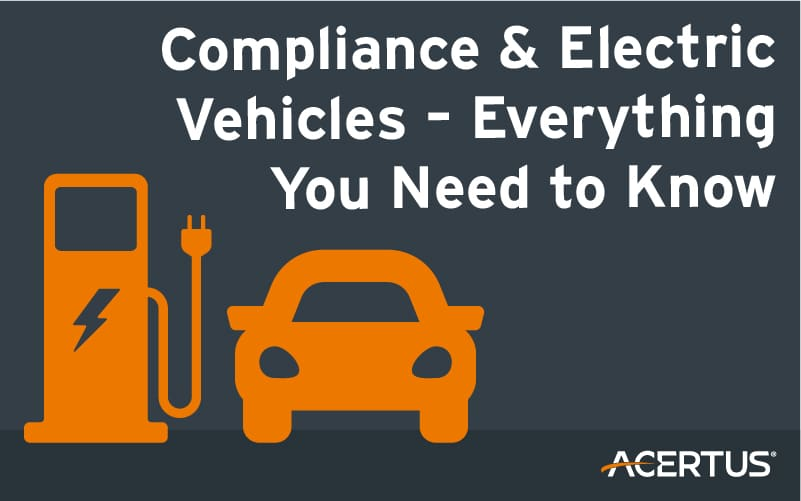 Compliance & Electric Vehicles - Everything You Need to Know