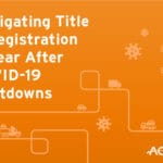 Navigating Title & Registration A Year After COVID-19 Shutdowns