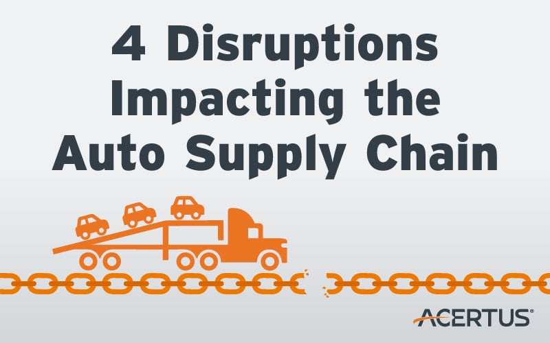 4 Disruptions Impacting the Auto Supply Chain